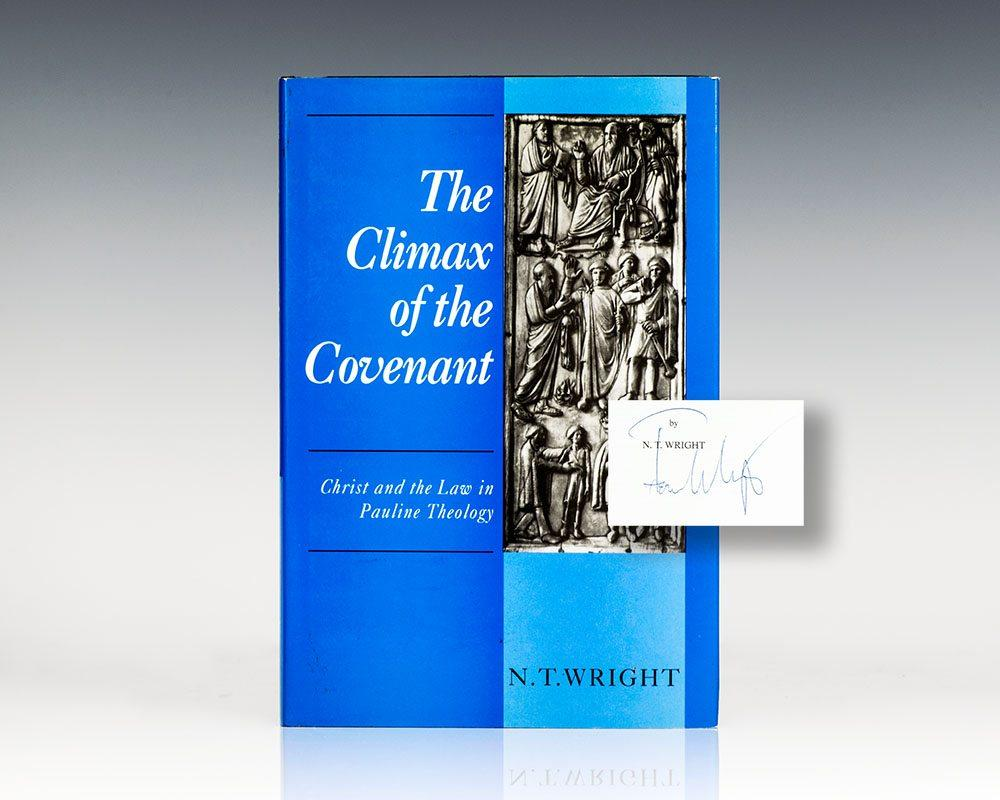 The Climax of the Covenant: Christ and the Law in Pauline Theology. Wright, N.T. Hardcover