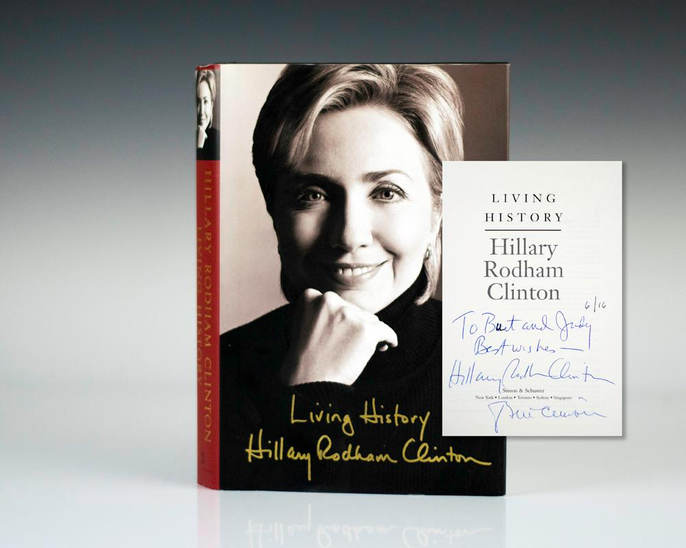Living History. Clinton, Hillary Rodham; Bill Clinton Hardcover First edition. Octavo, original half cloth. Fine in a fine dust jacket. Inscribed by Hillary Rodham Clinton and signed by Bill Clinton on the title pa