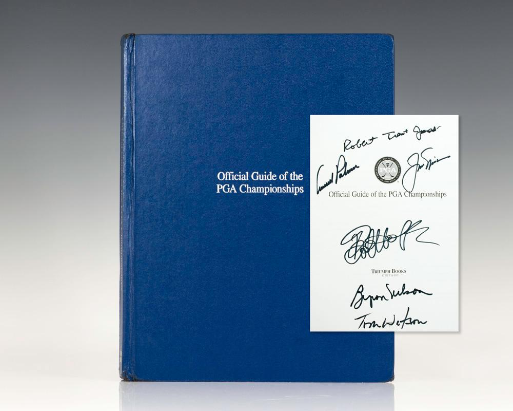 The Official Guide of the PGA Championships. Arnold Palmer, Jack Nicklaus, Byron Nelson, Tom Watson, Bob Hope and Robert Trent Jones Hardcover