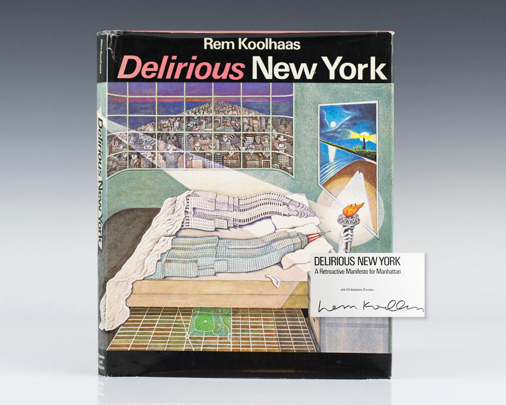 delirious new york essays While kay's essay took a series of personal recollections as the point of  and  rem koolhaas, in his 1978 delirious new york: a retroactive.