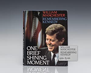 Remembering Kennedy: One Brief Shining Moment.