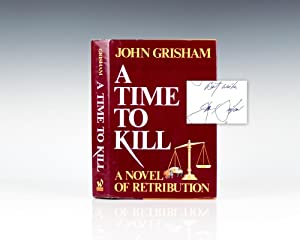 A Time To Kill: Novel of Retribution.: Grisham, John