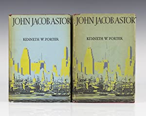 John Jacob Astor: Business Man.: Porter, Kenneth Wiggins