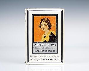 Mistress Pat: A Novel of Silver Bush.: Montgomery, L.M