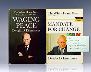 The White House Years: Mandate for Change 1953-1956 and The White House Years: Waging Peace 1956-...