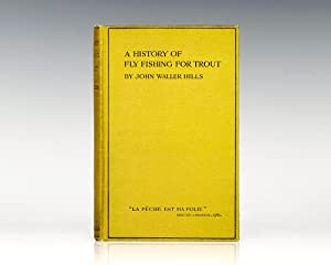 A History of Fly Fishing For Trout.: Hills, John Waller