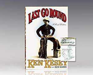 Last Go Round: A Real Western.: Kesey, Ken with