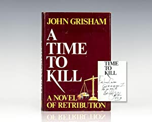 A Time To Kill: Novel of Retribution.