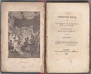 A Fireside Book, or The Account of A Christmas Spent at Old Court. By the Author of MAY YOU LIKE ...