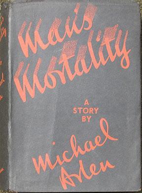Man's Mortality. A Story.: Arlen (Michael)