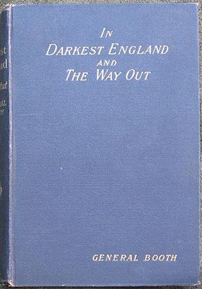 In Darkest England and The Way Out.: Booth (General [William])