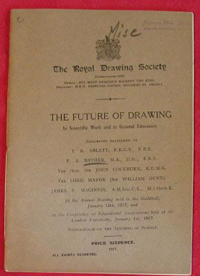 The Future of Drawing. In Scientific Work and in General Education. Addresses Delivered by T.R. A...