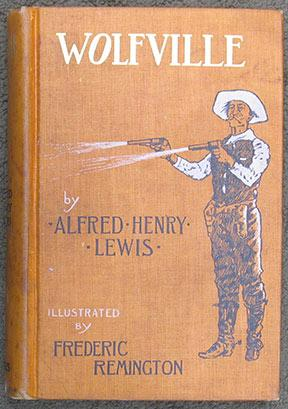 Wolfville. Illustrated by Frederic Remington.: Lewis (Alfred Henry)