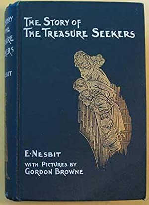 The Story of the Treasure Seekers. Being the Adventures of the Bastable Children in Search of a F...