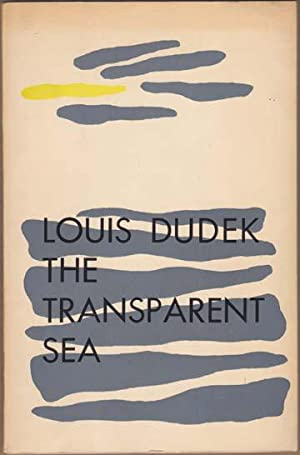 The Transparent Sea. With a Drawing by: Dudek (Louis)