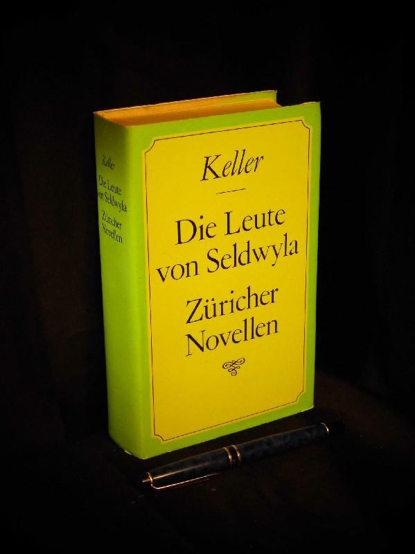 Die Leute von Seldwyla, Züricher Novellen - - Keller, Gottfried -