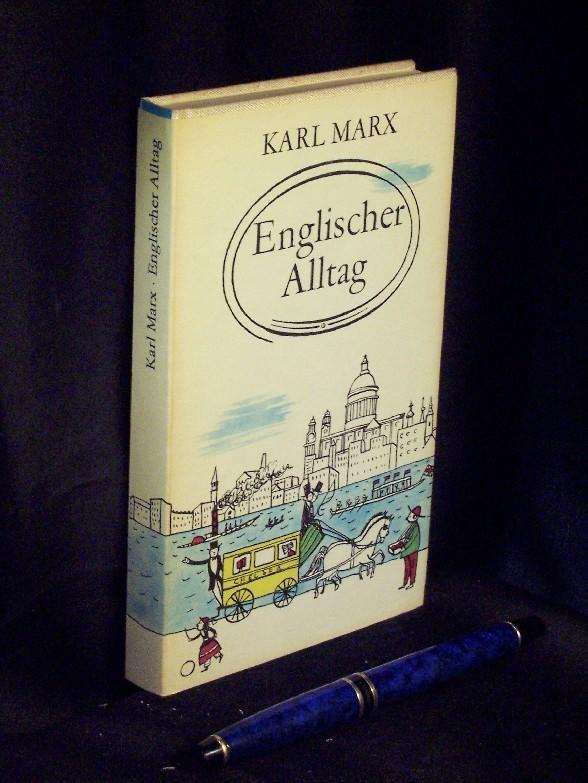 Englischer Alltag - - Marx, Karl -