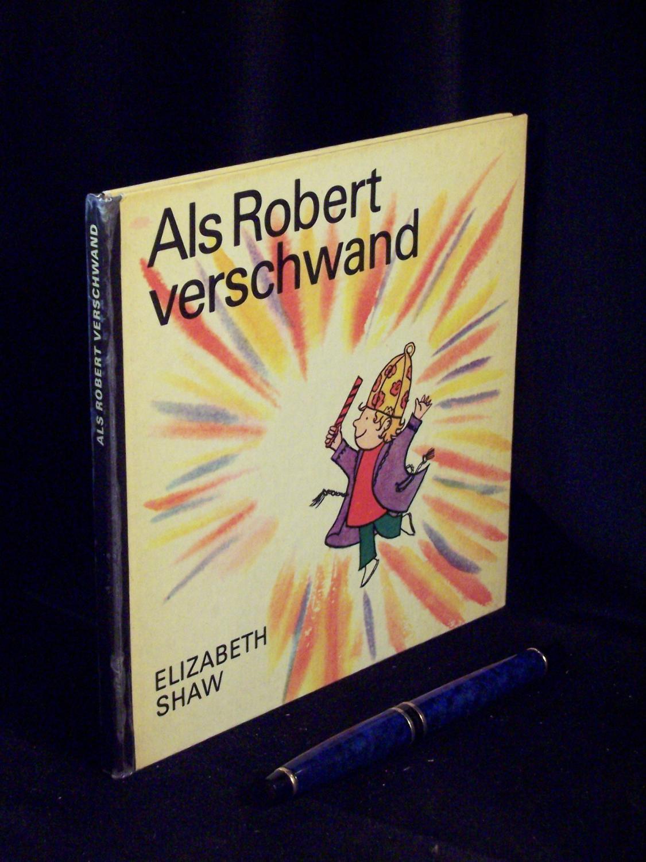 Als Robert verschwand - aus der Reihe: Shaw, Elizabeth -
