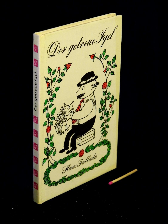 Der getreue Igel - Zwei Geschichten -: Fallada, Hans -