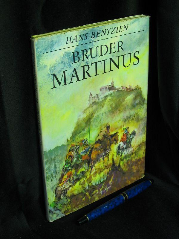 Bruder Martinus - Doktor Martin Luthers Leben: Bentzien, Hans -