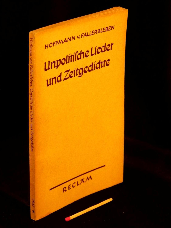 Unpolitische Lieder und Zeitgedichte - aus der: Fallersleben, Hoffmann von