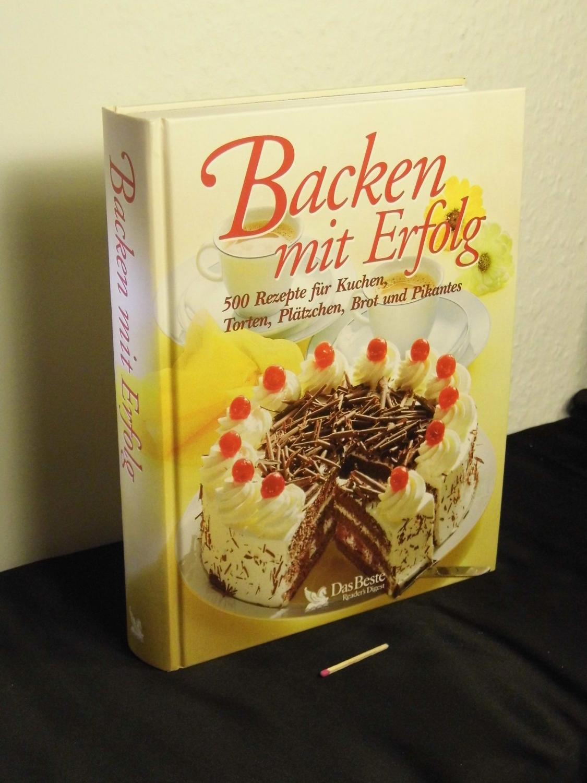 Backen Mit Erfolg 500 Rezepte Fur Kuchen Torten Platzchen Brot