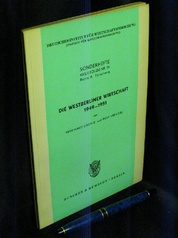 Die Westberliner Wirtschaft 1949-1951 - aus der Reihe: Deutsches Institut für Wirtschaftsforschung - Band: Sonderhefte, Neue Folge 15 Reihe A: Forschung
