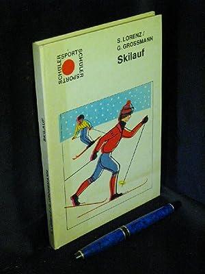 Skilauf - aus der Reihe: Schülersport -: Lorenz, Siegfried und
