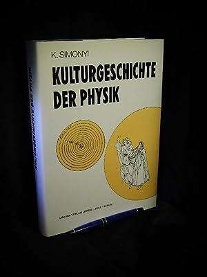 Kulturgeschichte der Physik - Originaltitel: A fizika: Simonyi, Karoly -