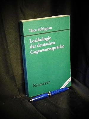 Lexikologie der deutschen Gegenwartssprache - Studienbuch -: Schippan, Thea -