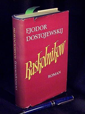Raskolnikow - Ein Roman in sechs Teilen: Dostojewski, Fjodor Michailowitsch