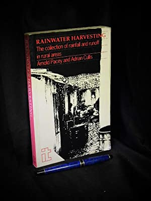 Rainwater Harvesting - The collection of rainfall: Pacey, Arnold sowie