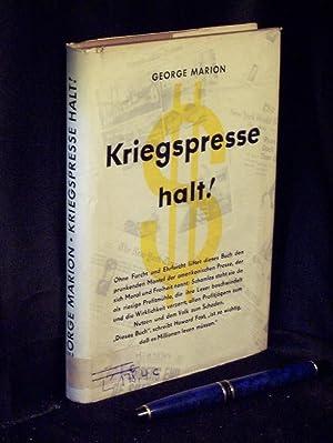 Kriegspresse halt! -: Marion, George -