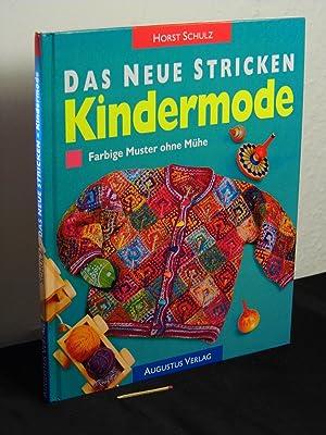 Das neue Stricken - Kindermode - Farbige: Schulz, Horst -