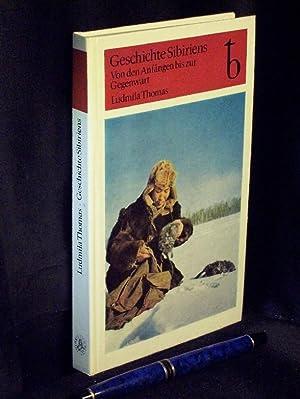 Geschichte Sibiriens von den Anfängen bis zur Gegenwart -