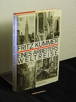 Eines Arbeiters Weltreise -: Kummer, Fritz -