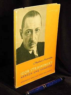 Igor Strawinsky Mensch und Künstler - Le: Strawinsky, Theodore -