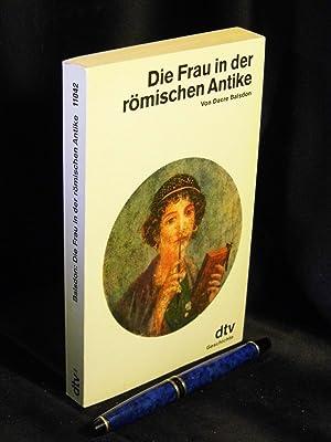 Die Frau in der römischen Antike -: Balsdon, Dacre -