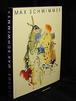 Max Schwimmer Leben und werk -: George, Magdalena -