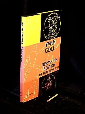 Germaine Berton - Die rote Jungfrau -: Goll, Yvan -