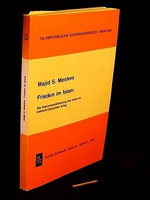 Frieden im Islam - Die Instrumentalisierung des: Moslem, Majid S.