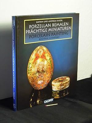 Porzellan bemalen, Prächtige Miniaturen - porcelain painting,: Knobl, Katrin und