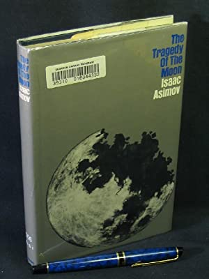 The tragedy of the moon -: Asimov, Isaac -
