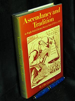 Ascendancy and tradition in Anglo-Irish literary history: Mc Cormack, W.J.