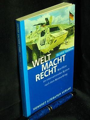 Welt Macht Recht - Konflikte im internationalen: Tolmein, Oliver -