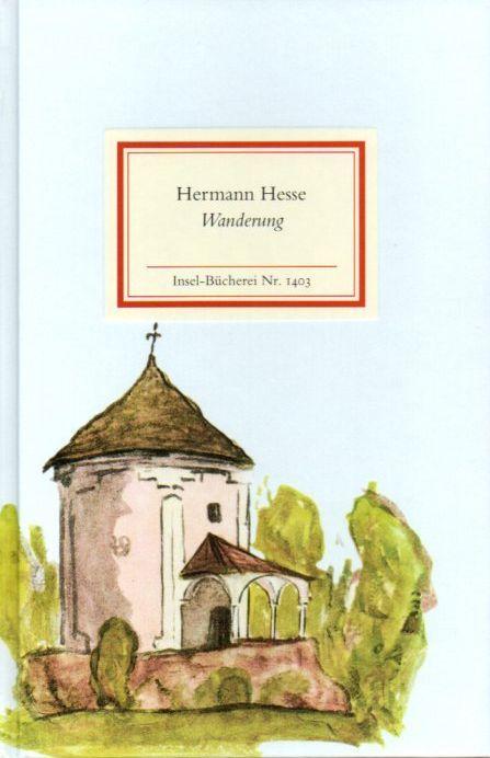 Inselbuchnr. 1403 Wanderung. Aufzeichnungen mit farbigen Bildern: Hesse, Hermann: