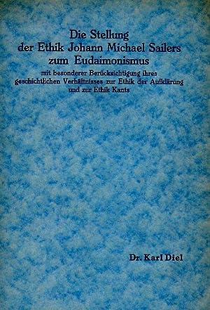 Die Stellung der Ethik Johann Michael Sailers zum Eudaimonismus mit besonderer Berücksichtigung ...