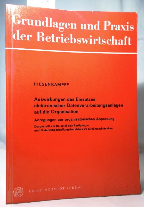 Auswirkungen des Einsatzes elektronischer Datenverarbeitungsanlagen auf die: Riesenkampff, Georg