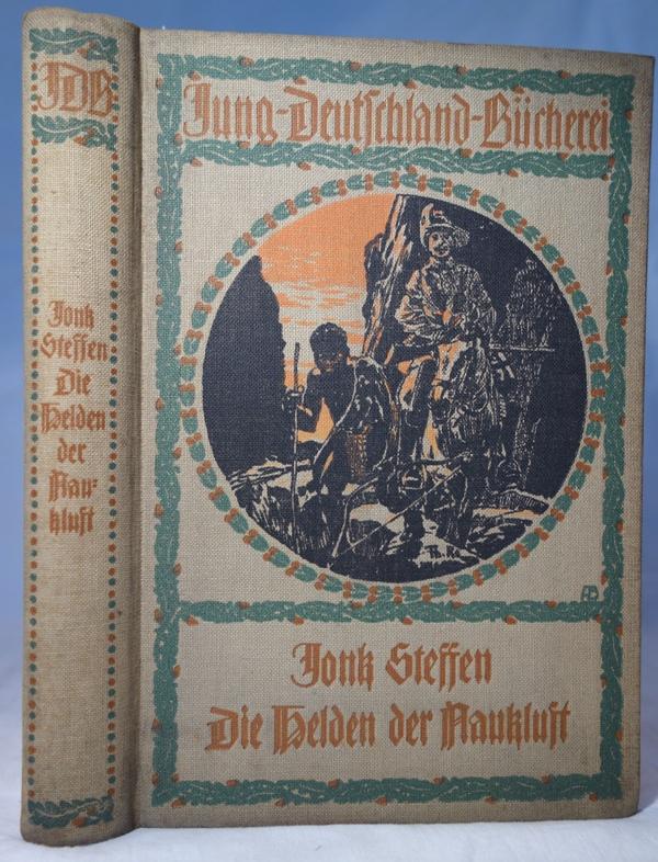 Die Helden der Naukluft. (Jung-Deutschland-Bücherei): Steffen, Jonk (d.
