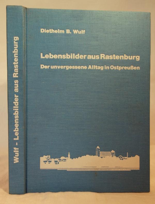 Lebensbilder aus Rastenburg.